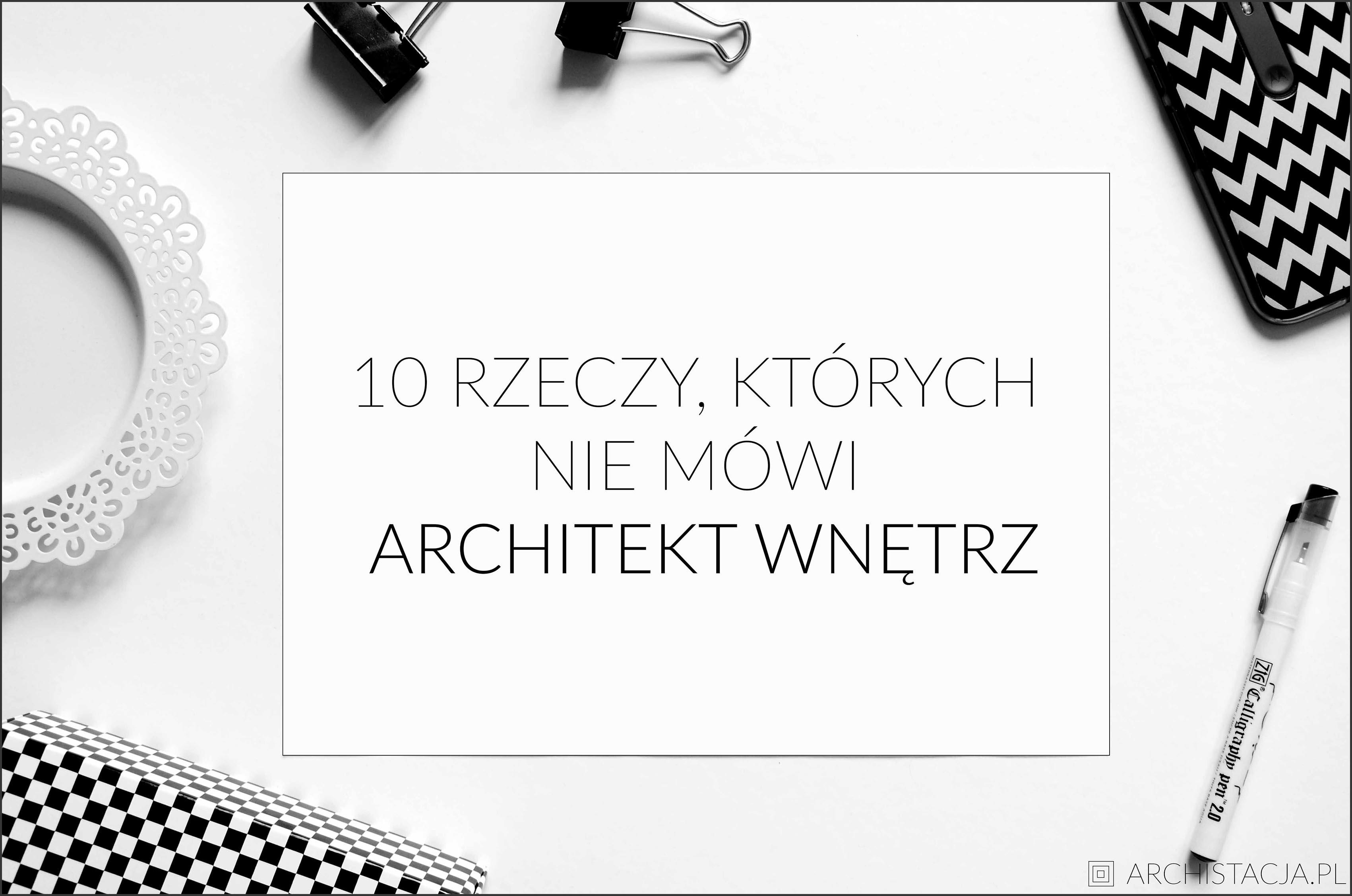 czego nie mówi architekt