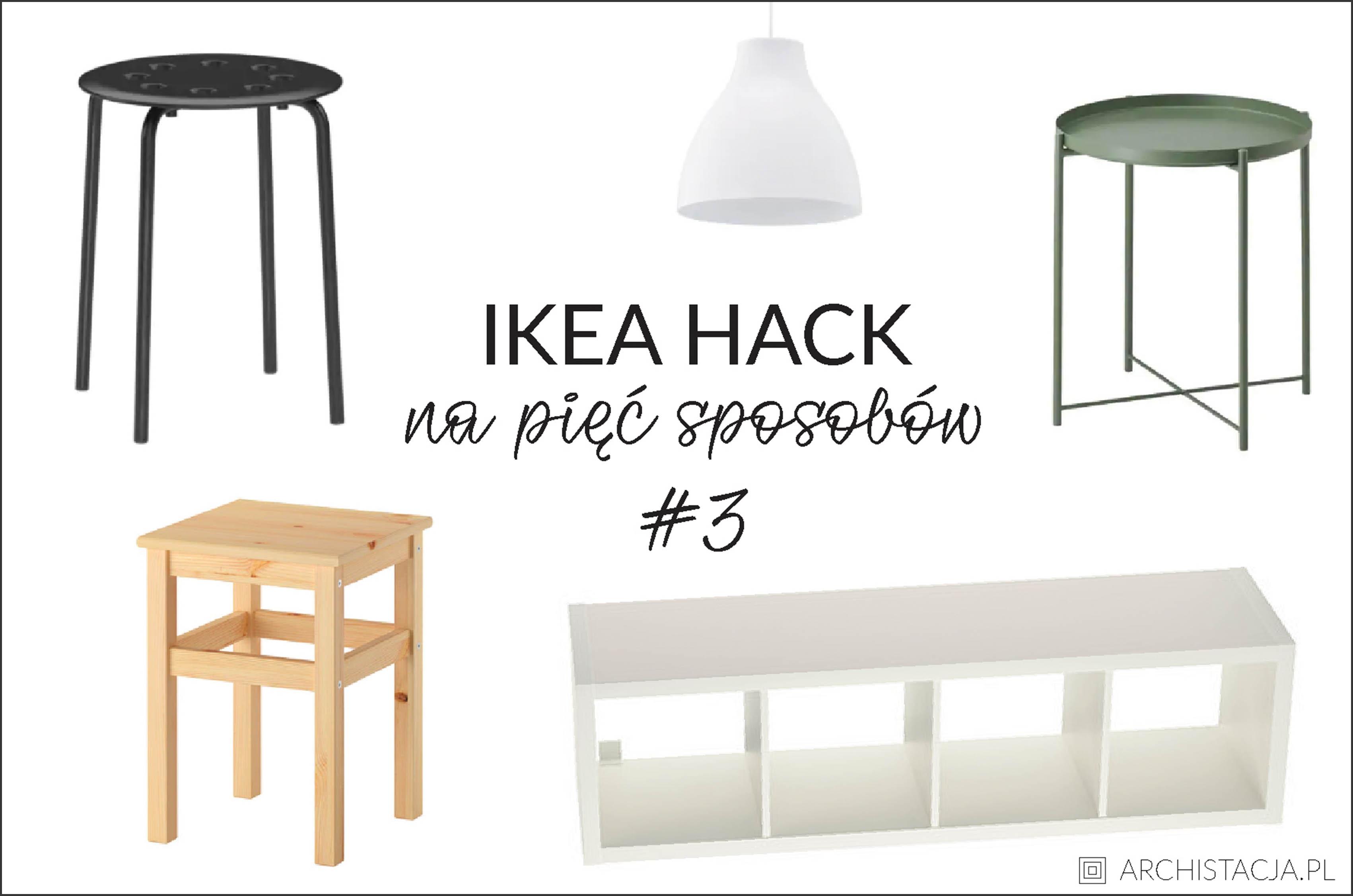 IKEA HACK na pięć sposobów #3