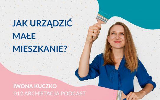 Podcast 012: Jak urządzić małe mieszkanie?