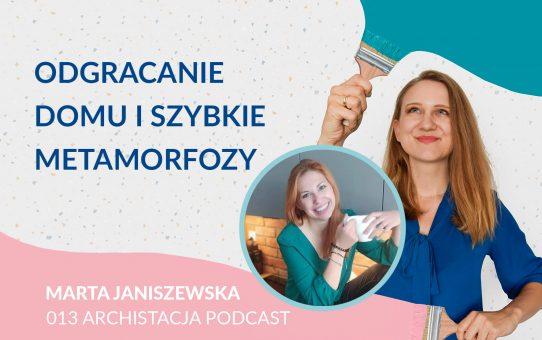 Podcast 013: Odgracanie domu i szybkie metamorfozy - rozmowa z Martą Janiszewską