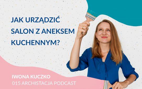Podcast 015: Jak urządzić salon z aneksem kuchennym?