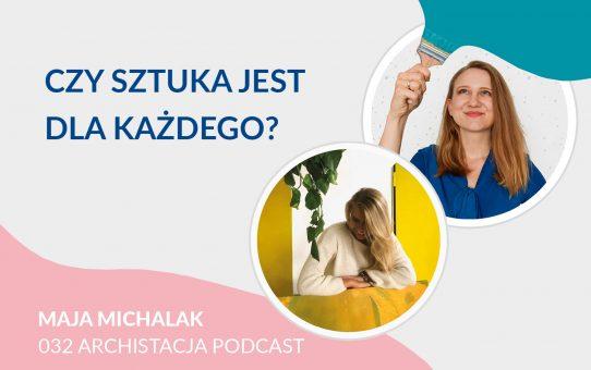 Podcast 032: Czy sztuka jest dla każdego? - Poza Ramami Maja Michalak